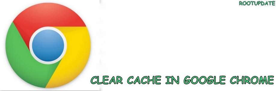 Clear Cache in Chrome