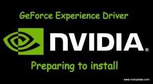 GeForce Experience Driver Preparing to install